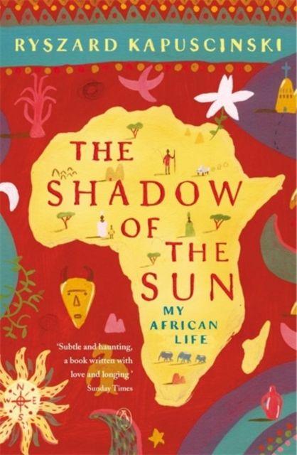 Best Travel Books - Ryszard Kapuściński - The Shadow of the Sun